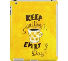 Keep smiling every day iPad Case/Skin
