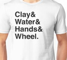 clay & water & hands & wheel Unisex T-Shirt