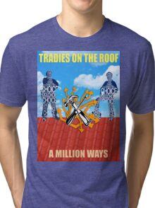 Tradies On The Roof T-Shirt design Tri-blend T-Shirt