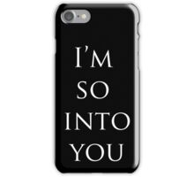 Into You iPhone Case/Skin