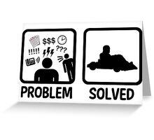 Problem Solved Go Kart Racing Greeting Card