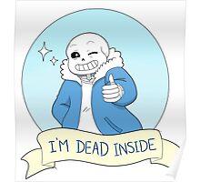 "Undertale- Sans ""I'm Dead Inside"" Poster"