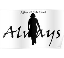Always - Severus loves Lily Poster