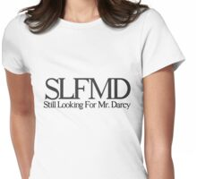 Still Looking for Mr. Darcy Womens Fitted T-Shirt