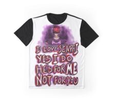 I love Senpai, yes I do, he's for me, not for you! Graphic T-Shirt