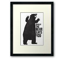 The Bear Eats You Framed Print