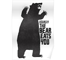 The Bear Eats You Poster