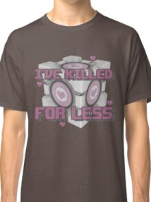 Killed for Less Classic T-Shirt