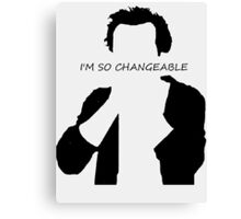 Jim Moriarty I am so changeable Canvas Print