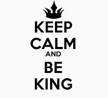 Keep Calm and Be King Unisex T-Shirt