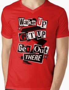 Wake Up, Get Up, Get Out There Mens V-Neck T-Shirt