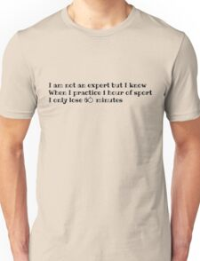 I'm not an expert in sport Unisex T-Shirt