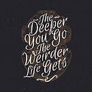 The Deeper You Go by Magdalena Mikos