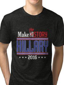 Make HERstory Hillary Tri-blend T-Shirt