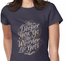 The Deeper You Go Womens Fitted T-Shirt