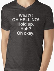 Impractical Jokers - What?! OH HELL NO! Huh? Oh okay. Mens V-Neck T-Shirt