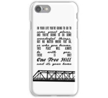 THERE IS ONLY ONE TREE HILL iPhone Case/Skin