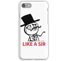 Like a Sir iPhone Case/Skin
