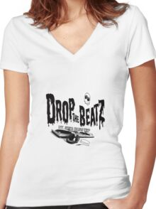 drop the beatZ and kill the noise Women's Fitted V-Neck T-Shirt