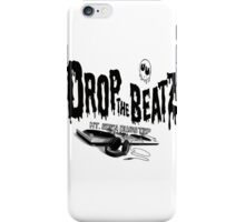 drop the beatZ and kill the noise iPhone Case/Skin