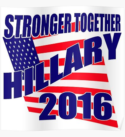 STRONGER TOGETHER HILLARY Poster