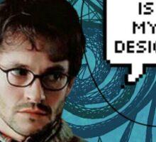 """This is my Design"" - Will Graham Sticker"