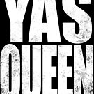 YAS QUEEN (WHITE) by Penelope Barbalios