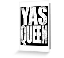 YAS QUEEN (WHITE) Greeting Card