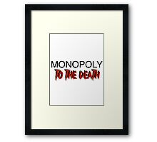 Monopoly: To the Death Framed Print