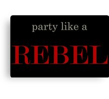 party like a rebel Canvas Print