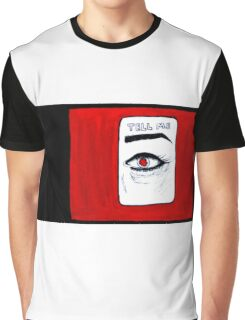Tell Me Graphic T-Shirt