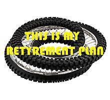 This is my Retyrement Plan (retirement) Photographic Print