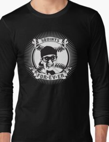 Squints For-ev-er! Long Sleeve T-Shirt