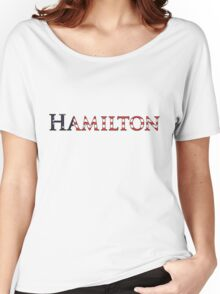 Hamilton in West Wing Font with Betsy Ross flag Background Women's Relaxed Fit T-Shirt