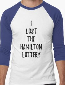 I lost the Hamilton Lottery Men's Baseball ¾ T-Shirt
