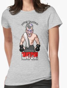 Being Bullied Mixed Martial Arts MMA for all fighters Womens T-Shirt