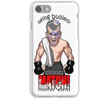 Being Bullied Mixed Martial Arts MMA for all fighters iPhone Case/Skin