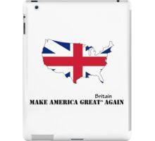 Make America Great Britain Again iPad Case/Skin