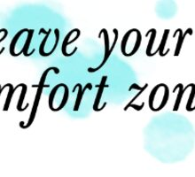 leave your comfort zone Sticker