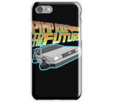 Pimp Ridin' to the Future iPhone Case/Skin