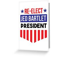 Re-Elect  Jed Bartlet - Shield and Stars Greeting Card