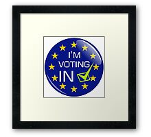 I'm Voting IN Framed Print