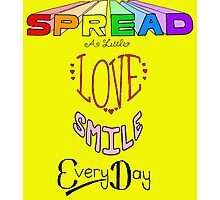 Spread a little love! Photographic Print