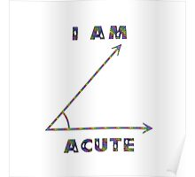 I am Acute Poster