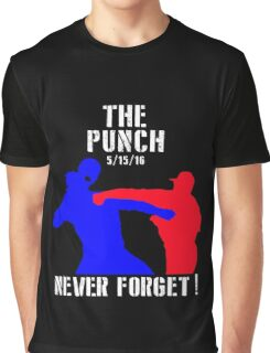 The Punch that Never Forget (5/15/16) Graphic T-Shirt