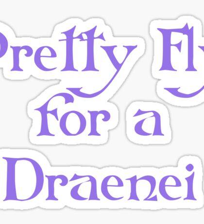 Pretty Fly for a Draenei Sticker