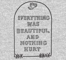 Slaughterhouse Five –Everything Was Beautiful and Nothing Hurt One Piece - Long Sleeve
