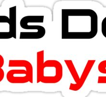 Dads Don't Babysit  Sticker
