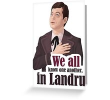 We all know one another, in Landru.  Greeting Card