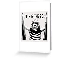 This is the 90s Greeting Card